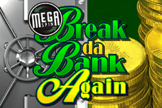 Break_da_bank_again_megaspin